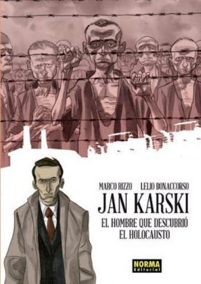 Jan Karski. El hombre descubrió el Holocausto