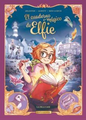 EL CUADERNO MAGICO DE ELFIE. LA ISLA CASI