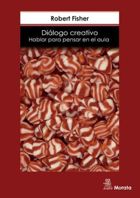 Diálogo creativo. Hablar para pensar en el aula