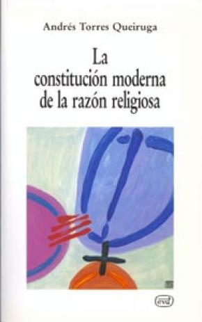 La constitución moderna de la razón religiosa