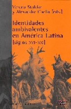 IDENTIDADES AMBIVALENTES EN AMERICA LATINA SIGLO X