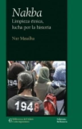 NAKBA -LIMPIEZA ETNICA, LUCHA POR LA HISTORIA-
