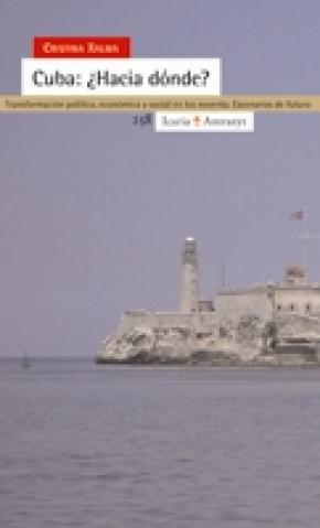 Cuba: ¿Hacia dónde?