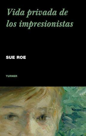 Vida privada de los impresionistas