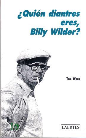 ¿Quién diantres eres, Billy Wilder?