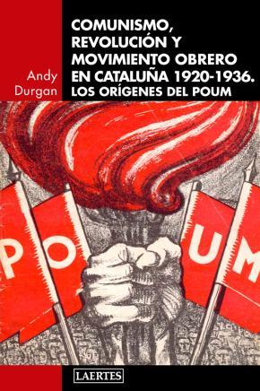 Comunismo, revolución y movimiento obrero en Catalunya 1920-1936