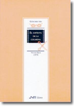 Guía para ver y analizar : El Espíritu de la colmena. Víctor Erice (1973)