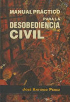Manual pröctico para la desobediencia civil