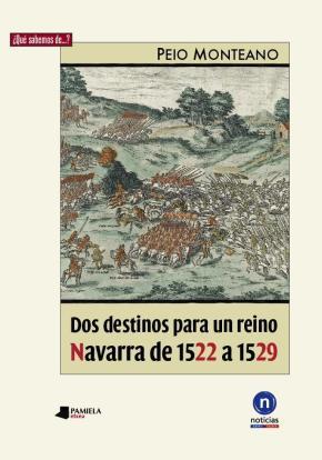 Dos destinos para un reino. Navarra de 1522 a 1529
