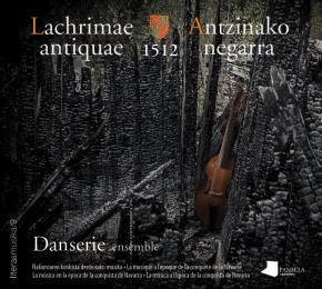 Lachrimae antiquae - Antzinako negarra. 1512