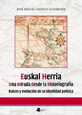 Euskal Herria. Una mirada desde la historiografêa