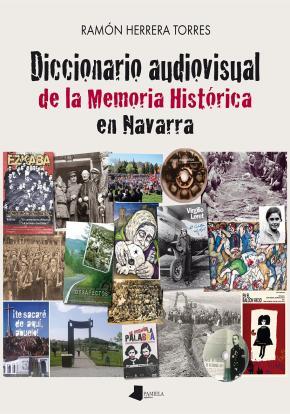 Diccionario audiovisual de la Memoria Histãrica en Navarra