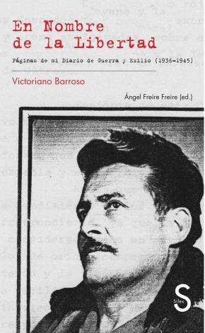 En nombre de la libertad. Páginas de mi Diario de Guerra y Exilio 1936-1945