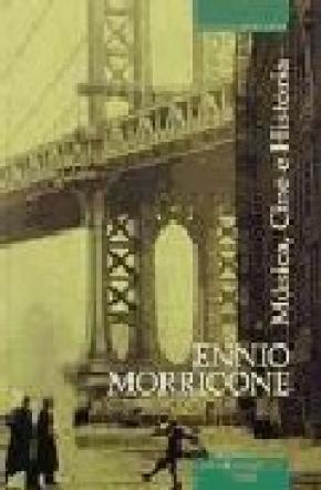 ENNIO MORRICONE : MÚSICA, CINE E HISTORIA