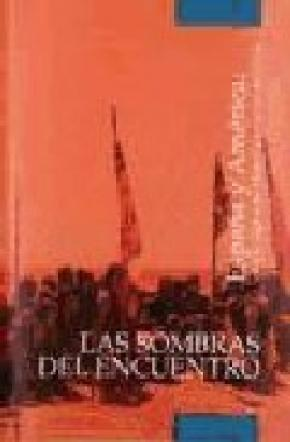 LAS SOMBRAS DEL ENCUENTRO : ESPAÑA Y AMÉRICA, CUATRO SIGLOS DE HISTORIA A TRAVÉS DEL CINE