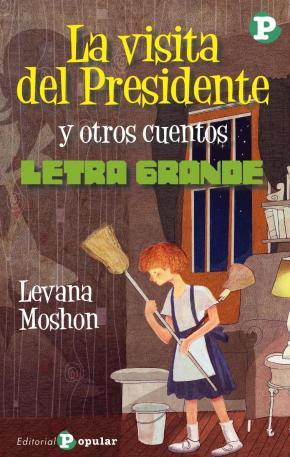 La visita del Presidente y otros cuentos