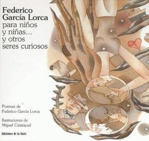 Federico García Lorca para niños y niñas... y otros seres curiosos