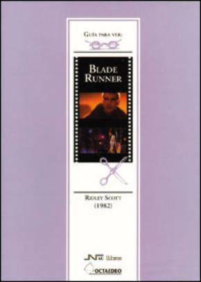 Guía para ver y analizar: Blade Runner