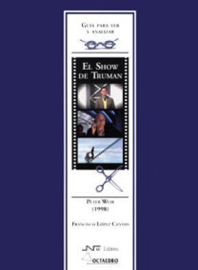 Gu'a para ver y analizar: El show de Truman