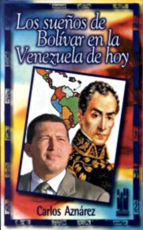 Los sueños de Bolivar en la Venezuela de hoy