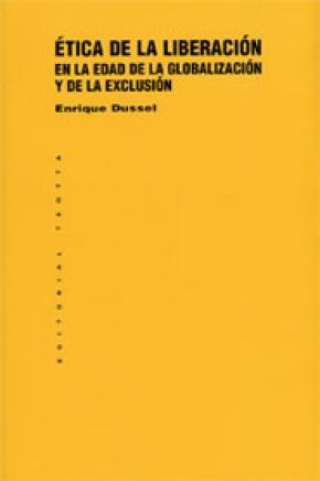 Ética de la Liberación en la Edad de la Globalización y de la Exclusión