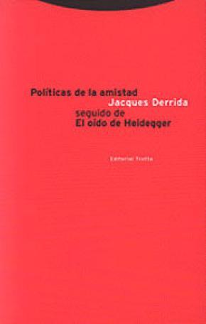 Políticas de la amistad seguido de El oído de Heidegger