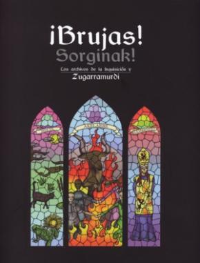 ¡Brujas! Sorginak! Los archivos de la Inquisición y Zugarramurdi