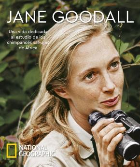 Jane Goodall. Una vida dedicada al estudio de los chimpancés salvajes de África