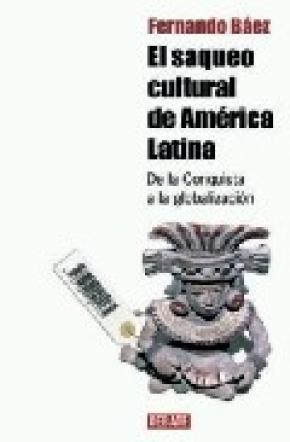 EL SAQUEO CULTURAL DE AMERICA LATINA