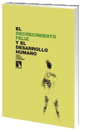 EL DECRECIMIENTO FELIZ Y EL DESARROLLO HUMANO