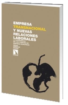 Empresa transnacional y nuevas relaciones laborales