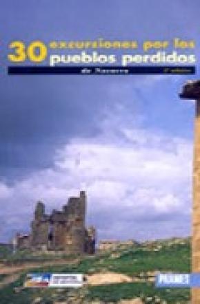 30 EXCURSIONES POR LOS PUEBLOS PERDIDOS DE NAVARRA