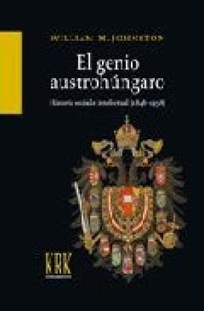 EL GENIO AUSTROHÚNGARO : HISTORIA SOCIAL E INTELECTUAL (1848-1938)