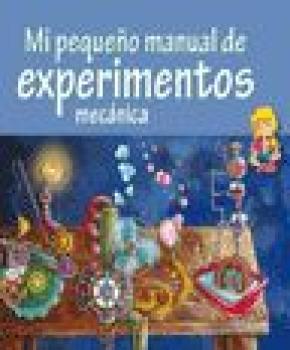 MI PEQUEÑO MANUAL DE EXPERIMENTOS : MECÁNICA