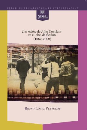 Los relatos de Julio Cortázar en el cine de ficción (1962-2009)