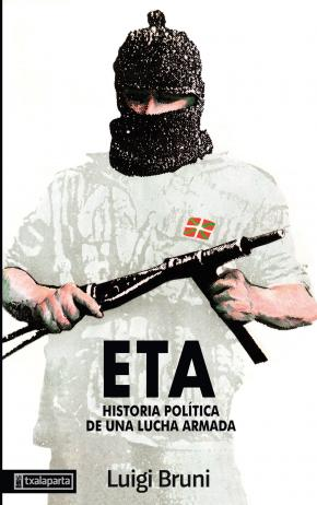 ETA. Historia política de una lucha armada - 1ª Parte