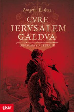 Gure Jerusalem galdua