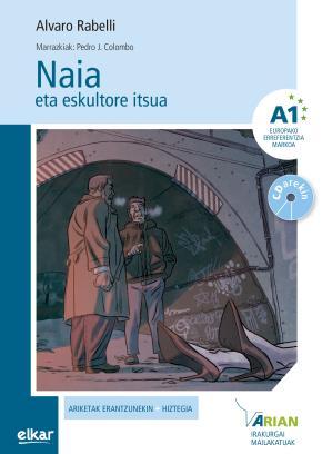 Naia eta eskultore itsua (+CD audioa) A1