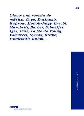 Ólobo: una revista de música. Cage, Duchamp, Kaprow, Moholy-Nagy, Brecht, Marchetti, Barber, Schaeffer, Iges, Paik, La Monte...