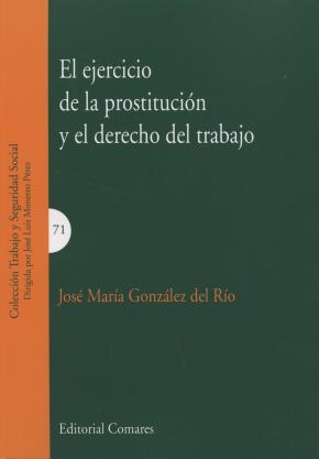 EJERCICIO DE LA PROSTITUCION Y EL DERECHO DEL TRABAJO