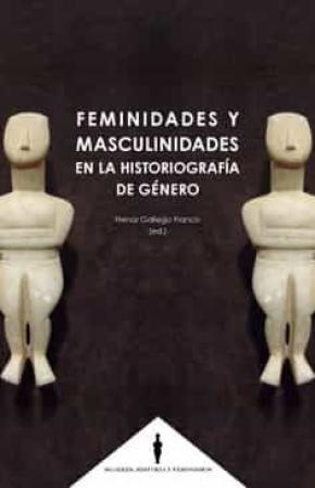 Feminidades y masculinidades en la historiografía de género