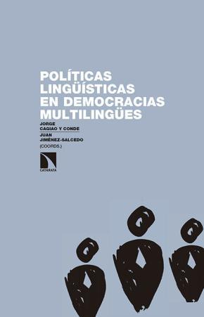 Políticas lingüísticas en democracias multilingües: ¿es evitable el conflicto?