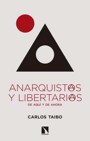 Anarquistas y libertarias, de aquí y de ahora