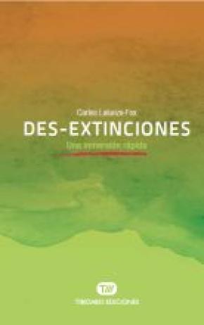 DES-EXTINCIONES. UNA INMERSIÓN RÁPIDA