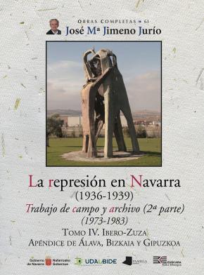 La represión en Navarra (1936-1939) Tomo IV. Ibero-Zuza