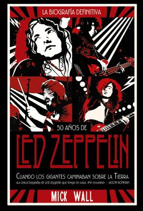 Led Zeppelin: Cuando los gigantes caminaban sobre la tierra