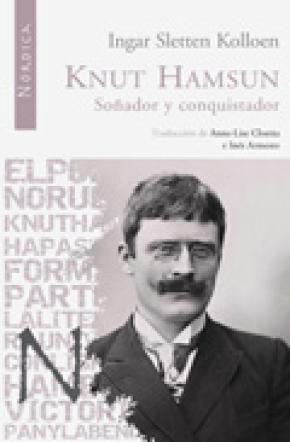 Knut Hamsun. Soñador y conquistador