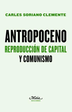 Antropoceno. Reproducción de capital y comunismo