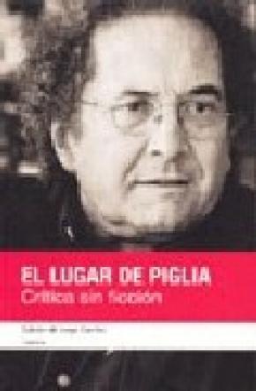EL LUGAR DE PIGLIA : CRÍTICA SIN FICCIÓN