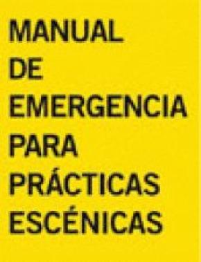 MANUAL DE EMERGENCIA PARA PRACTICAS ESCENICAS